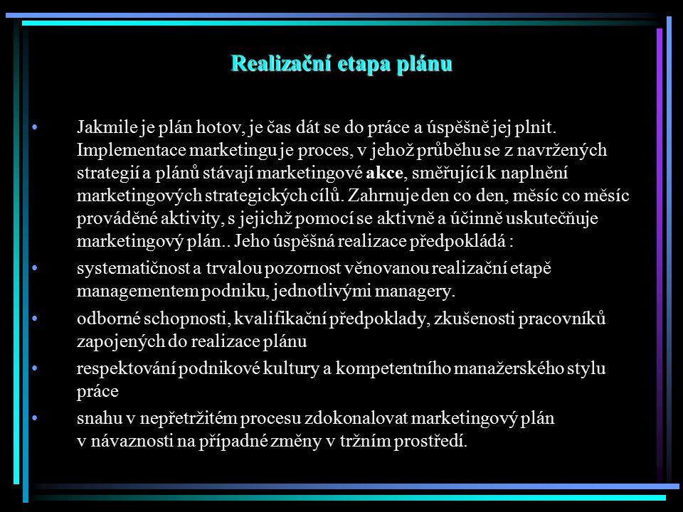 Kontrolní etapa plánu Kontrolní etapa strategického marketingového procesu kompletně sleduje a posuzuje výsledky marketingového úsilí podniku.