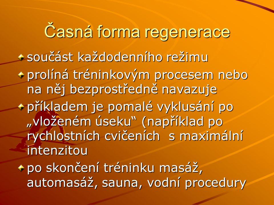 Pozdější forma regenerace Uplatňuje se po několika hodinách nebo druhý den po výkonu.