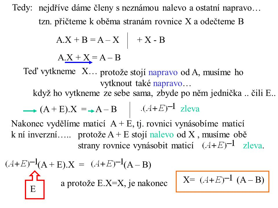 X= (A – B) Nyní konkrétně: det(A + E)=-3