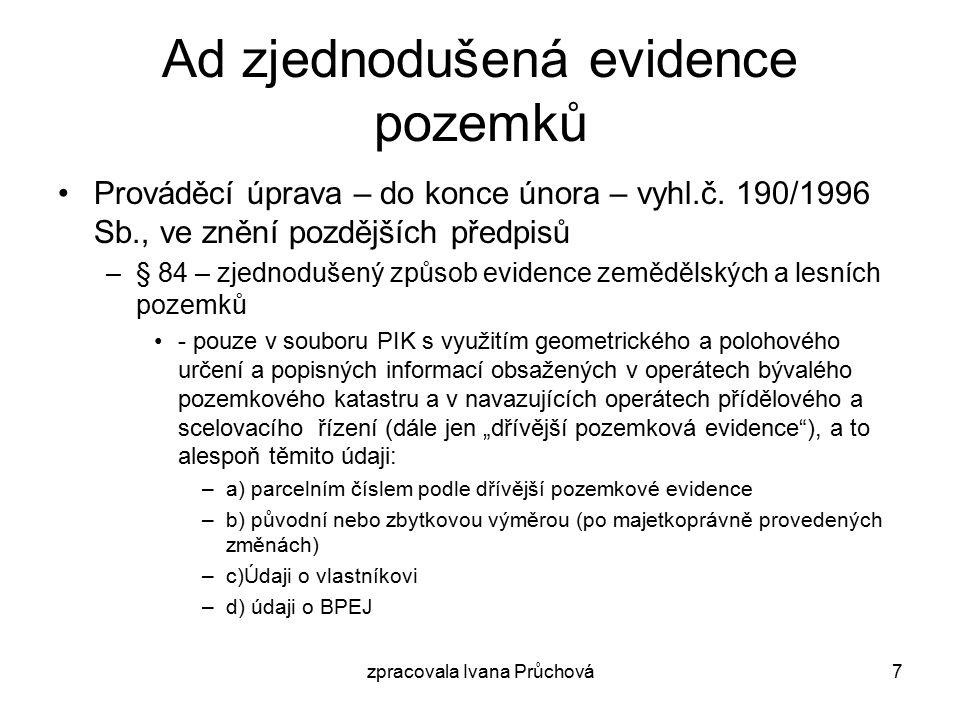 zpracovala Ivana Průchová8 Ad zjednodušená evidence vyhl.č.