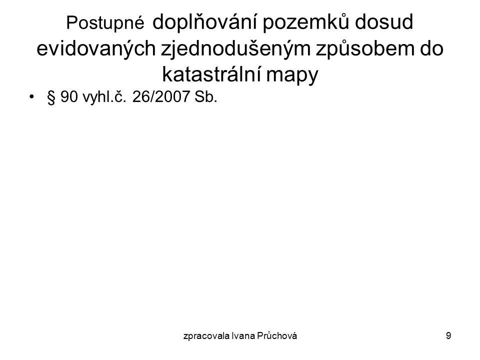 zpracovala Ivana Průchová10 Náležitosti listin – určitost – ve vztahu k údajům ze zjednodušené evidence pozemků § 5 odst.