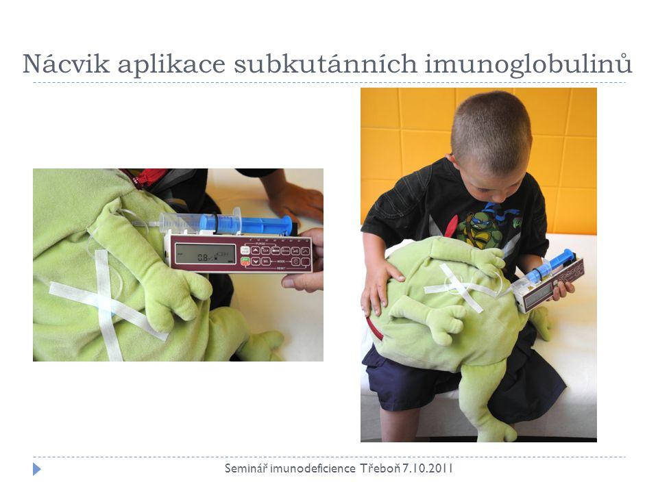 Nácvik aplikace subkutánních imunoglobulinů Seminář imunodeficience Třeboň 7.10.2011
