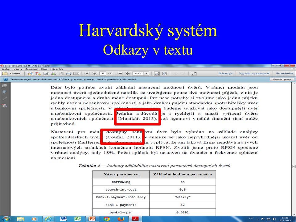 Harvardský systém Seznam Abecední řazení záznamů dle primární odpovědnosti – původců.