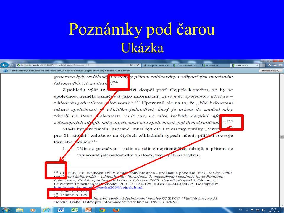Poznámky pod čarou Komentář Číselné odkazy v textu lze uvést: - v kulatých závorkách, - v hranatých závorkách, - v horním indexu.