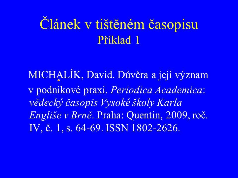 Článek v tištěném časopisu Příklad 2 SOSNA, Karel, Jiří ZÁRUBA a Jan FRANĚK.