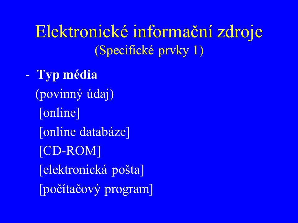 Elektronické informační zdroje (Specifické prvky 2) -Požadavky na systém, např.
