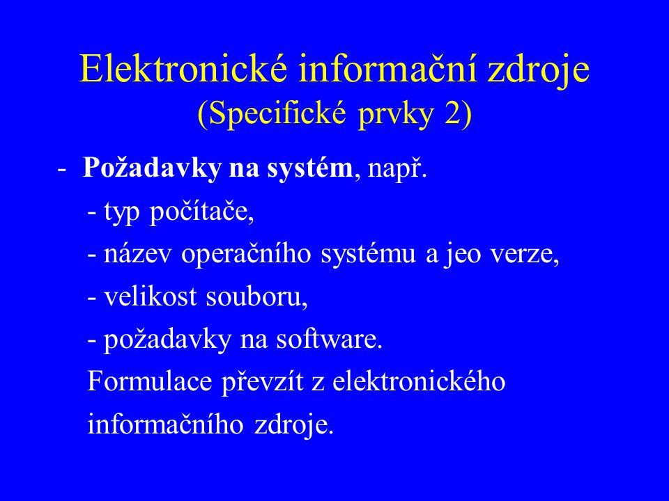 Elektronické informační zdroje (Specifické prvky 3) -Vydání: výrazy vyjadřující aktualizaci, rozšíření apod., např: verze, aktualizace, úroveň.