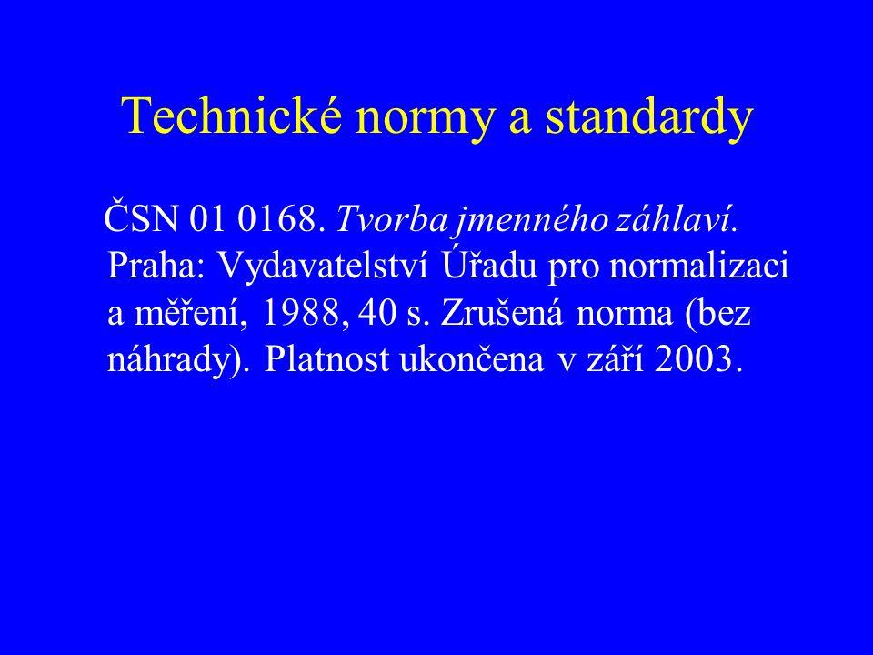 Legislativní dokumenty (1) ČSN ISO 690 ne.1.Citovat jako příspěvky z periodika.