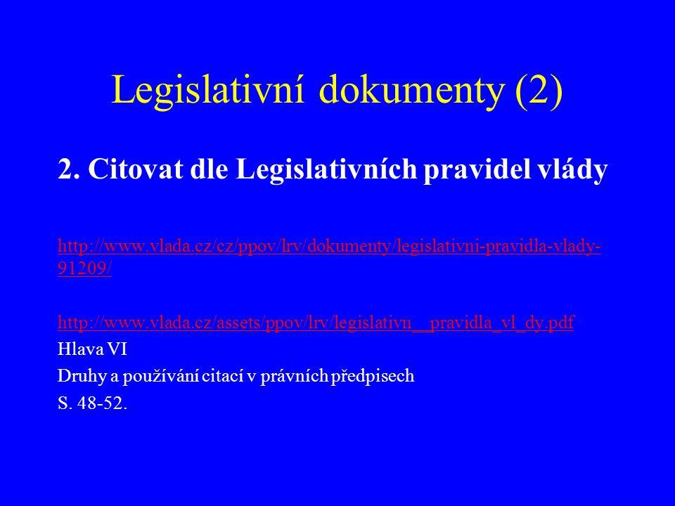 Legislativní dokumenty Příklad ČESKO.Zákon č. 111 ze dne 22.