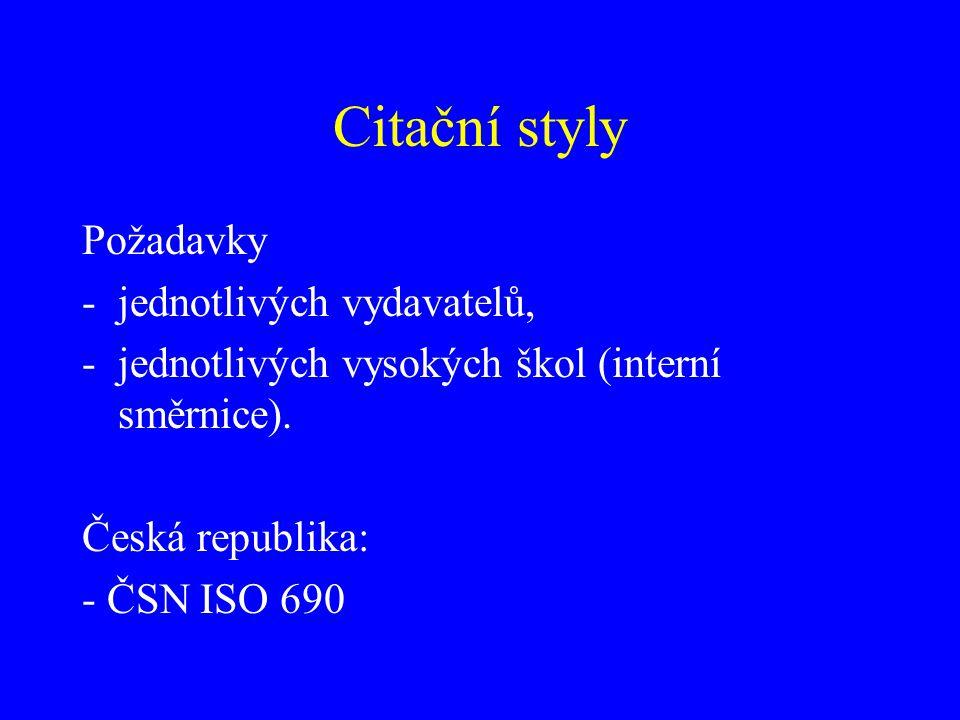 Univerzální citační styly -Chicago, -ISO 690, -MLA (Modern Language Association), -Turabian.