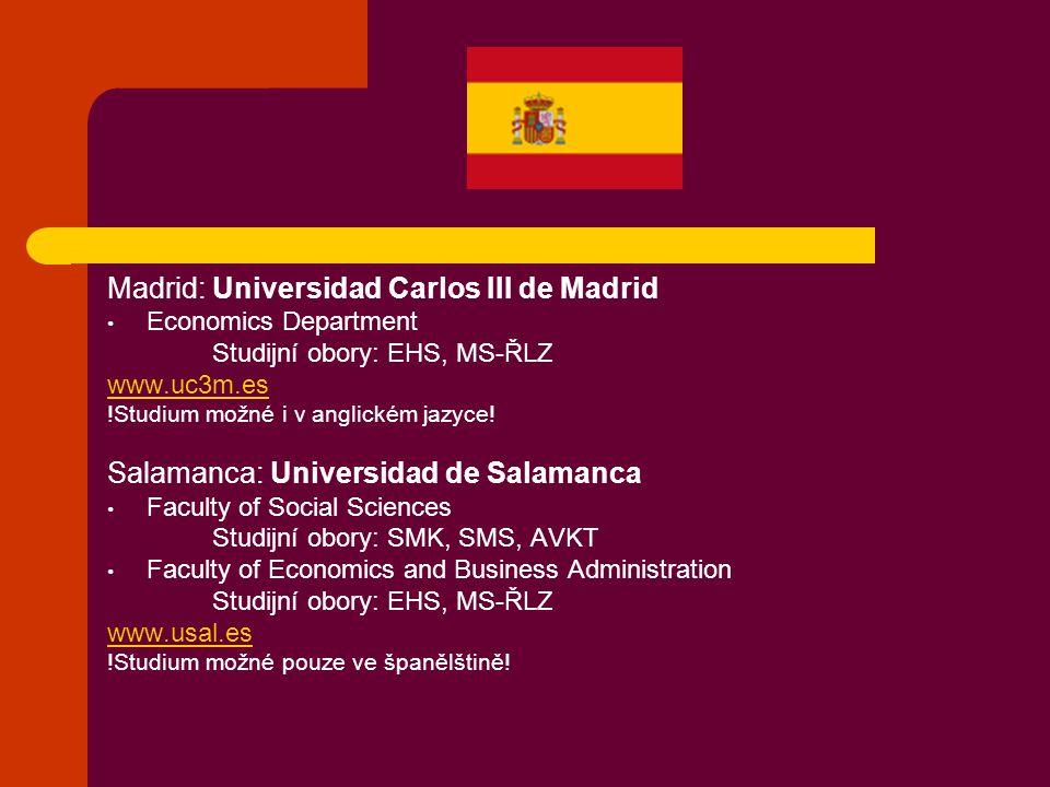 Sevilla: Universidad de Sevilla Faculdad de Ciencias de la Education Studijní obory: VD, A, SPPG www.us.es !Studium možné pouze ve španělštině.