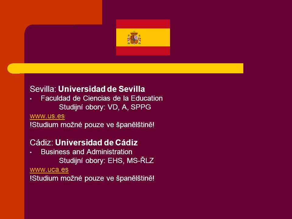 Pamplona: University of Navarra Faculty of Philosophy and Social Sciences Studijní obory: A, VD, SPPG !Studium možné pouze ve španělštině.