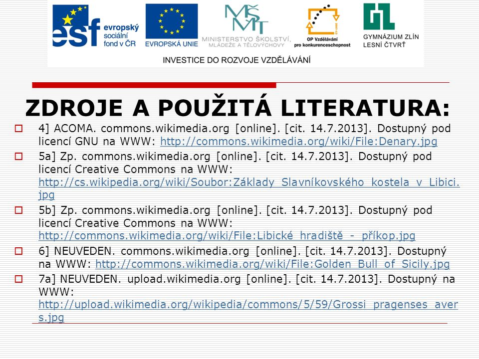 ZDROJE A POUŽITÁ LITERATURA:  7b] MZOPW.commons.wikimedia.org [online].