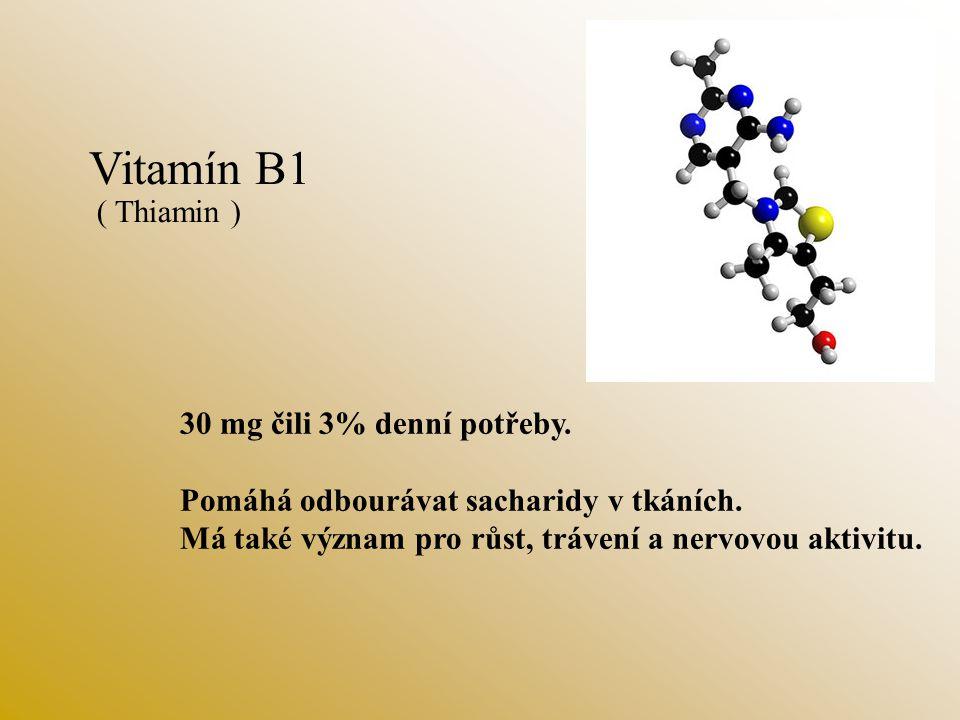 Vitamín B1 30 mg čili 3% denní potřeby.Pomáhá odbourávat sacharidy v tkáních.