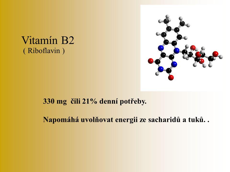 Vitamín B2 330 mg čili 21% denní potřeby.Napomáhá uvolňovat energii ze sacharidů a tuků..