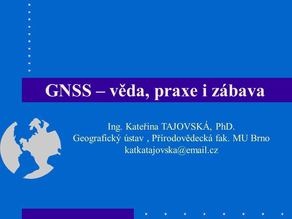 Co to je GNSS GNSS – Globální navigační satelitní systém – souhrnný termín užívaný k obecnému označení globálních družicových systémů obecně je to služba, technologie umožňující pomocí signálu ze satelitních družic určit svojí polohu, rychlost a čas s velkou přesností Výhody: 24h denně nezávisle na počasí, téměř kdekoliv na zemském povrchu, přesnost až subcm, není nutná přímá viditelnost, 3D souřadnice, rychlost --->efektivnost Nevýhody: nutná přímá viditelnost na družice ---> problémy s měřením v hustých porostech, zástavbách, nemožnost měření v podzemí, převod přímé spojnice bodů na zemský povrch (geocentrický souřadnicový systém WGS-84)