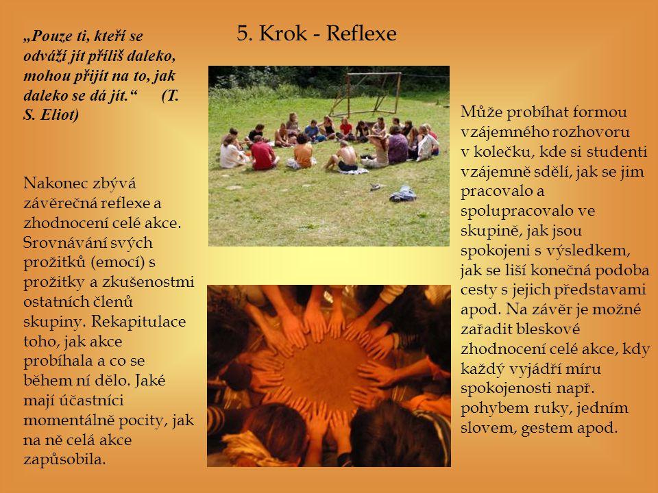 5.Krok - Reflexe Nakonec zbývá závěrečná reflexe a zhodnocení celé akce.