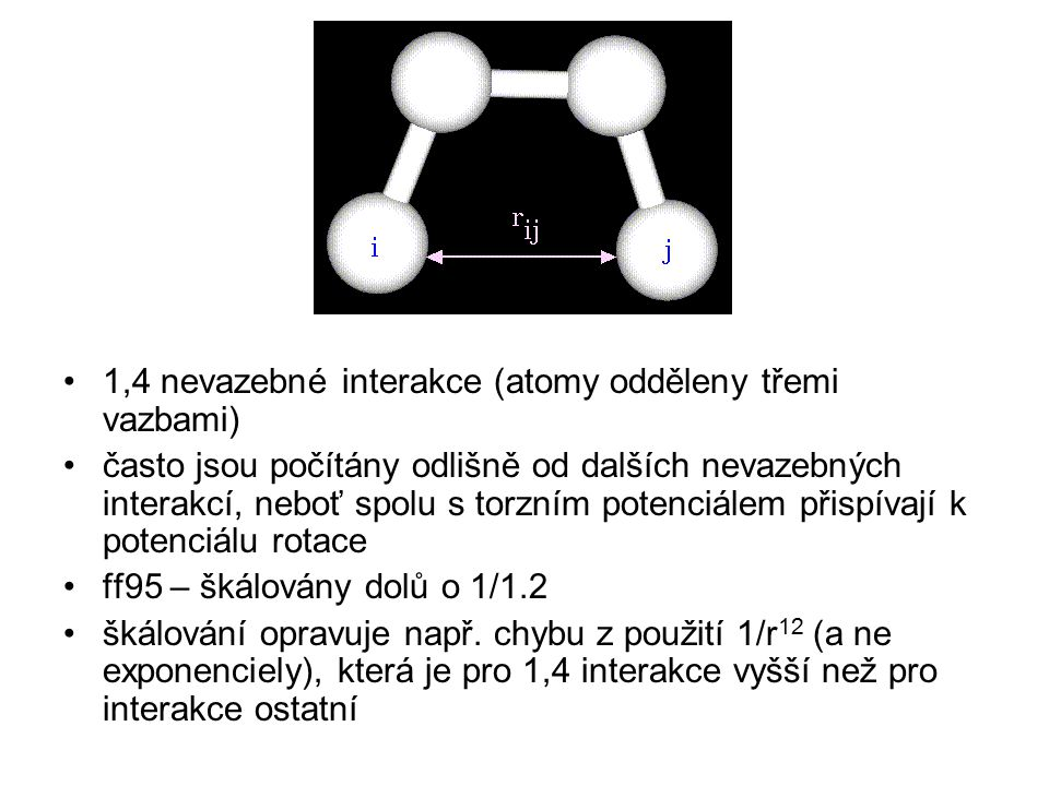 "získání vdW parametrů –analýza ""crystal packingu – získané parametry poskytují správné geometrie a termodynamické vlastnosti (např."