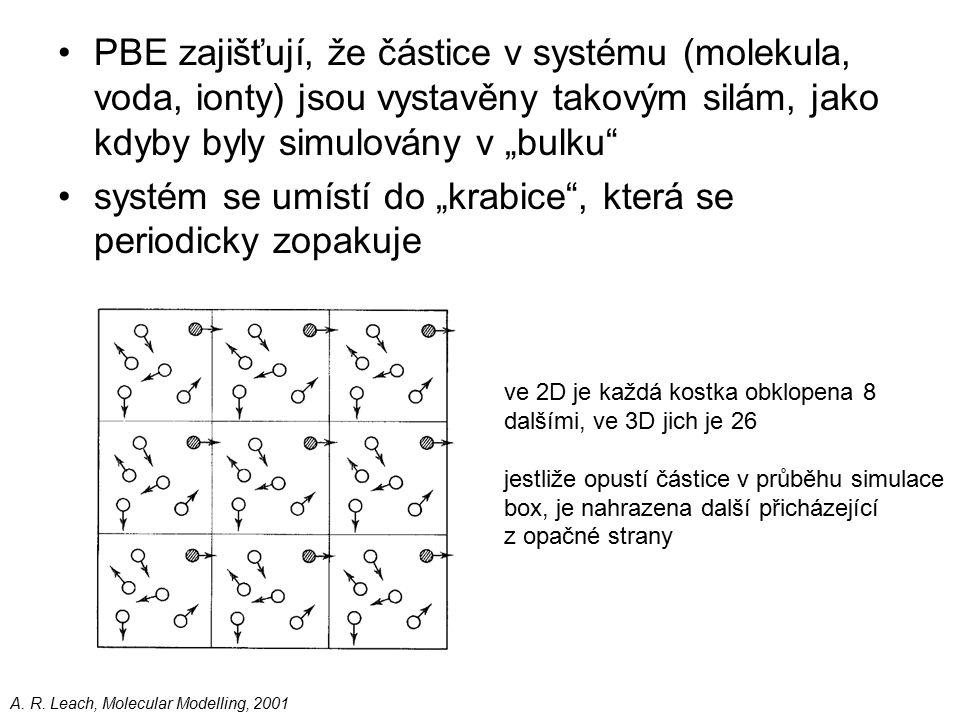 velikost: molekula + 10Å vody, minimum image convention – částice interaguje pouze s částicemi v nejbližších buňkách