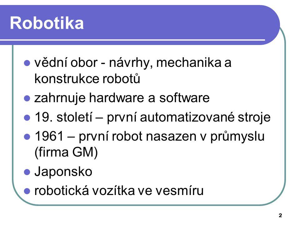 3 Robot 1.generace stroj, pracuje podle programu 2.