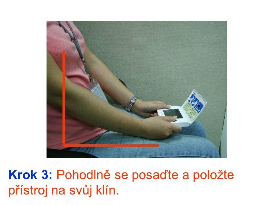 Krok 4: Stiskněte levé tlačítko pro zapnutí přístroje.