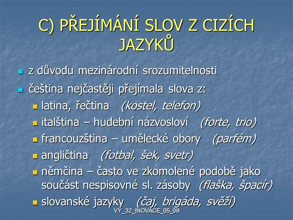VY_32_INOVACE_05_09 Zdroje: Sochrová, M.Český jazyk v kostce.