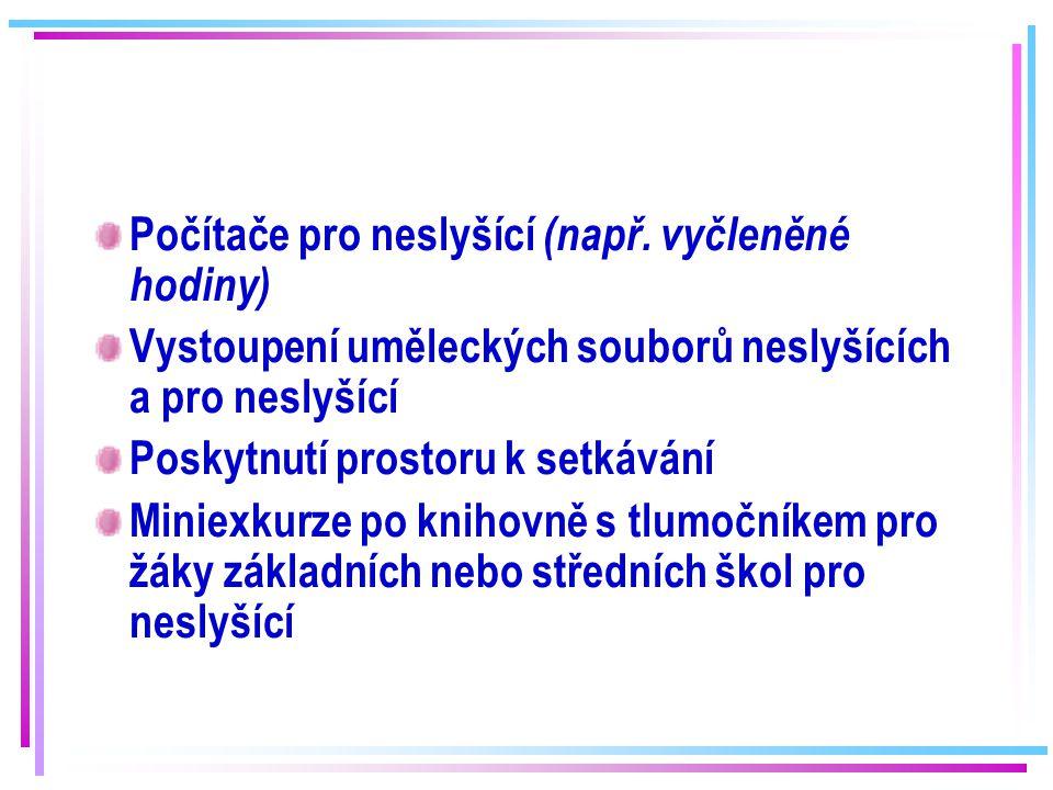 Knihovny a (N)neslyšící - možnosti Spolupráce s Informačním centrem FRPSP Videokazety s otitulkovanými filmy (filmy zpracované podle slavných literárních předloh) Kurzy ZPG Naučit se znakový jazyk nebo využívat služeb tlumočníka Videofony
