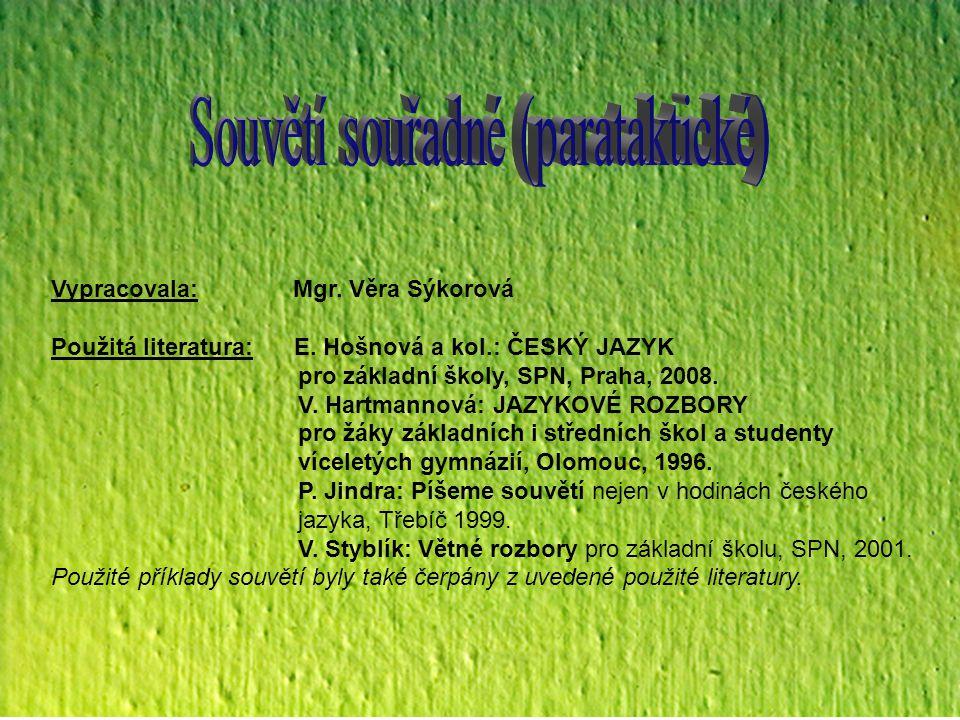 SOUVĚTÍ  se skládá ze dvou a více vět => více základních skladebních dvojic  obsahuje myšlenkově ucelenou informaci SYNTAX = SKLADBA lingvistická disciplína