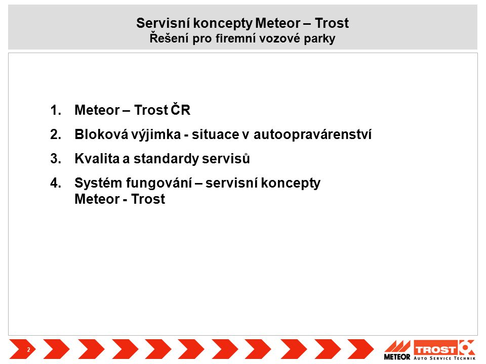 3 METEOR – TROST ČR - r.1991 založena skupina Meteor Group - r.
