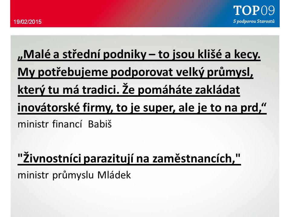 Vláda ČSSD, ANO a KDU-ČSL patrně přepokládá, že každý živnostník je potenciální podvodník a zloděj - Registrační pokladny (inspirace na Balkánu), - účtenkové loterie - Výdajové paušály zvýhodňuje a masivně podporuje velké podniky : - (investiční pobídky NEXEN 3,8 miliard Kč ) - zavádění zvýhodněných průmyslových zón (bez daně z nemovitosti atd.) - narušování principu rovných příležitostí a rovných podmínek pro podnikání (speciální ekonomické zóny) 19/02/2015