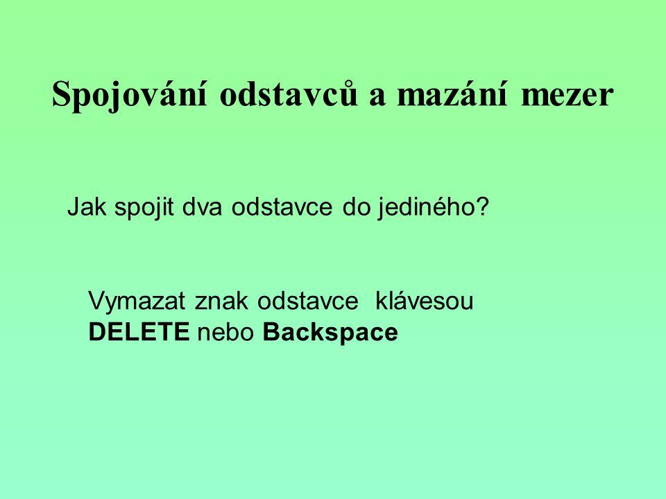 Psaní odstavců Průběžně práci ukládat!!!!