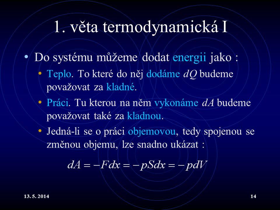 13.5. 201415 1. věta termodynamická II 1.