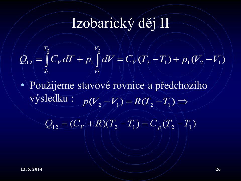 13.5. 201427 Izobarický děj III Platí tedy tzv.