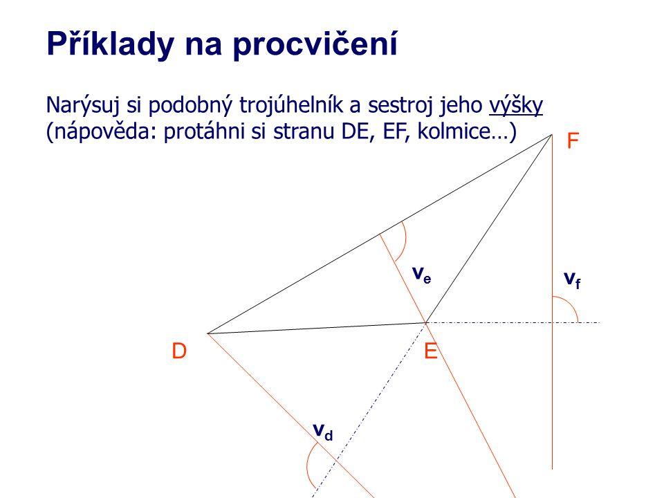Narýsuj si podobný trojúhelník a sestroj jeho těžnice (nápověda: středy stran…) DE F Příklady na procvičení SfSf SdSd SeSe tete tftf tdtd