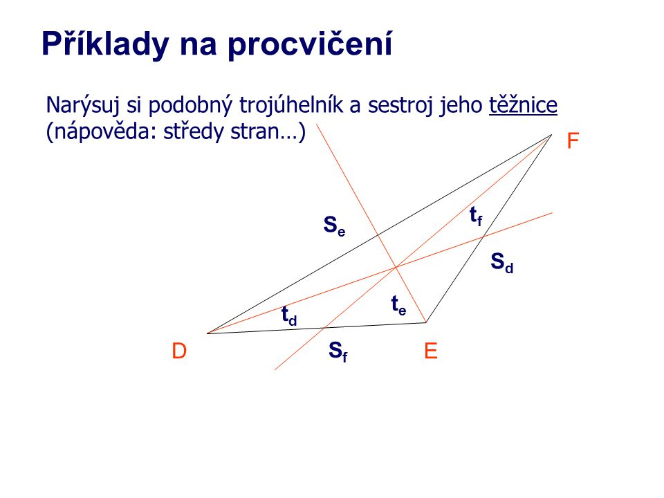 Narýsuj si rovnostranný trojúhelník, kde a=7cm sestroj jeho výšky i těžnice.