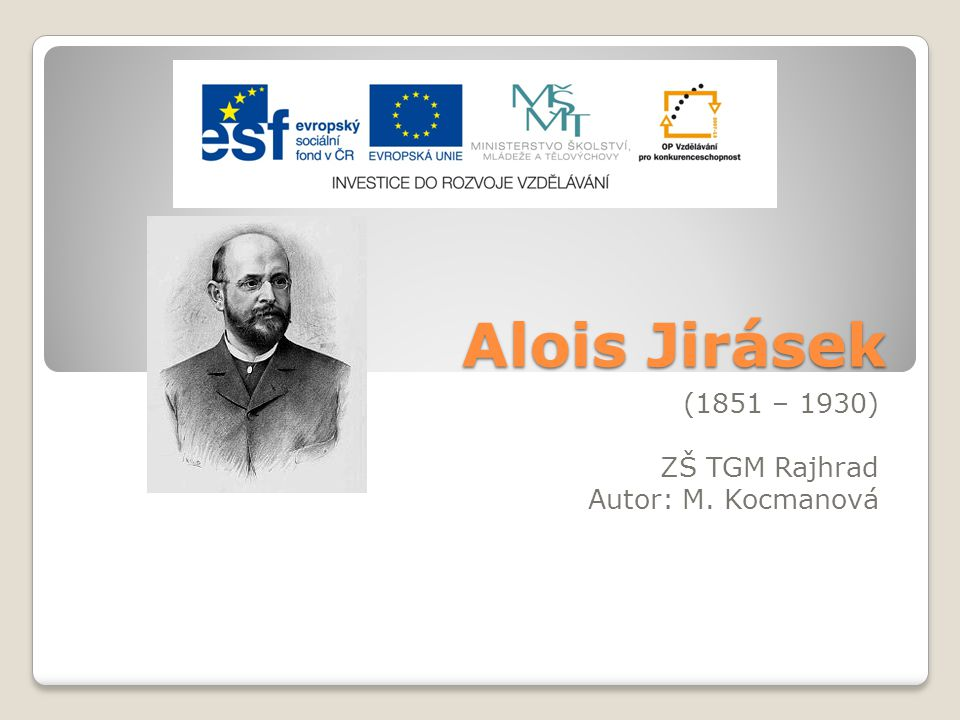 Alois Jirásek se narodil v roce 1851 v Hronově u Náchoda.