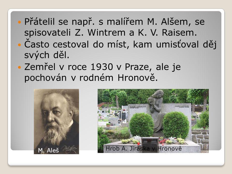 Alois Jirásek se celý život věnoval našim dějinám a stal se nejznámějším a nejčtenějším autorem české historické prózy.