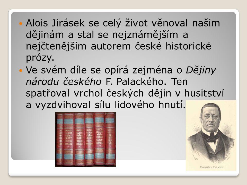 Alois Jirásek patří mezi představitele realismu, směru, který ovlivňoval prózu a drama na konci 19.