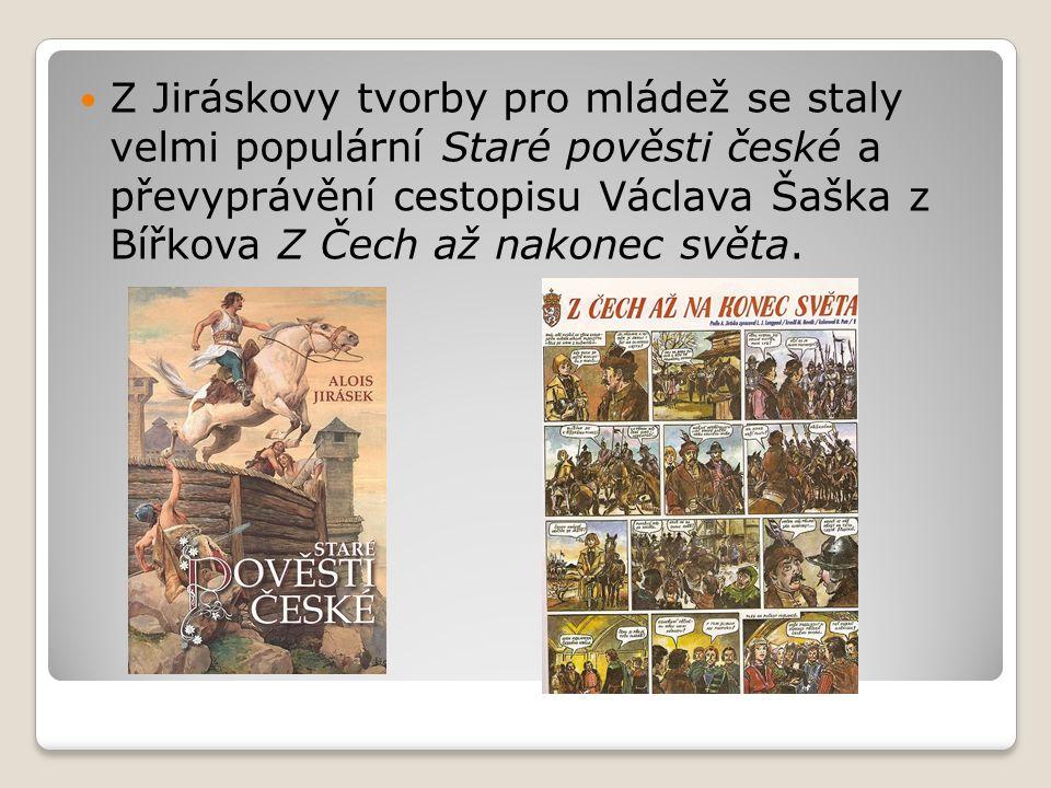 A. Jirásek psal také dramata. Mezi často uváděné hry patří pohádková Lucerna.