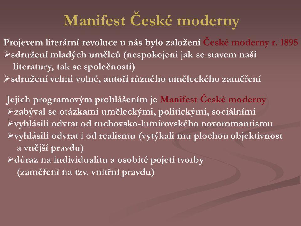 Manifest České moderny Projevem literární revoluce u nás bylo založení České moderny r.