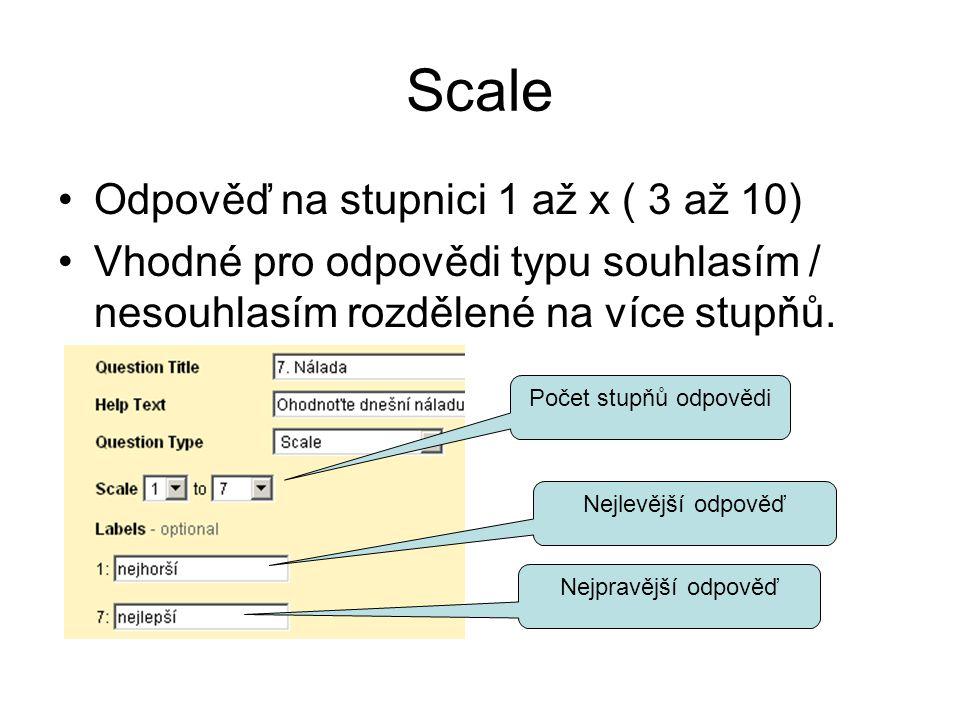 Grid Tabulka: řádky jsou otázky, sloupce jsou možné odpovědi.