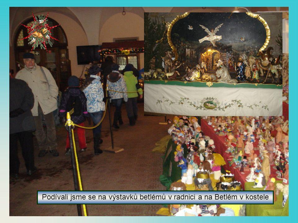 Podívali jsme se na výstavků betlémů v radnici a na Betlém v kostele