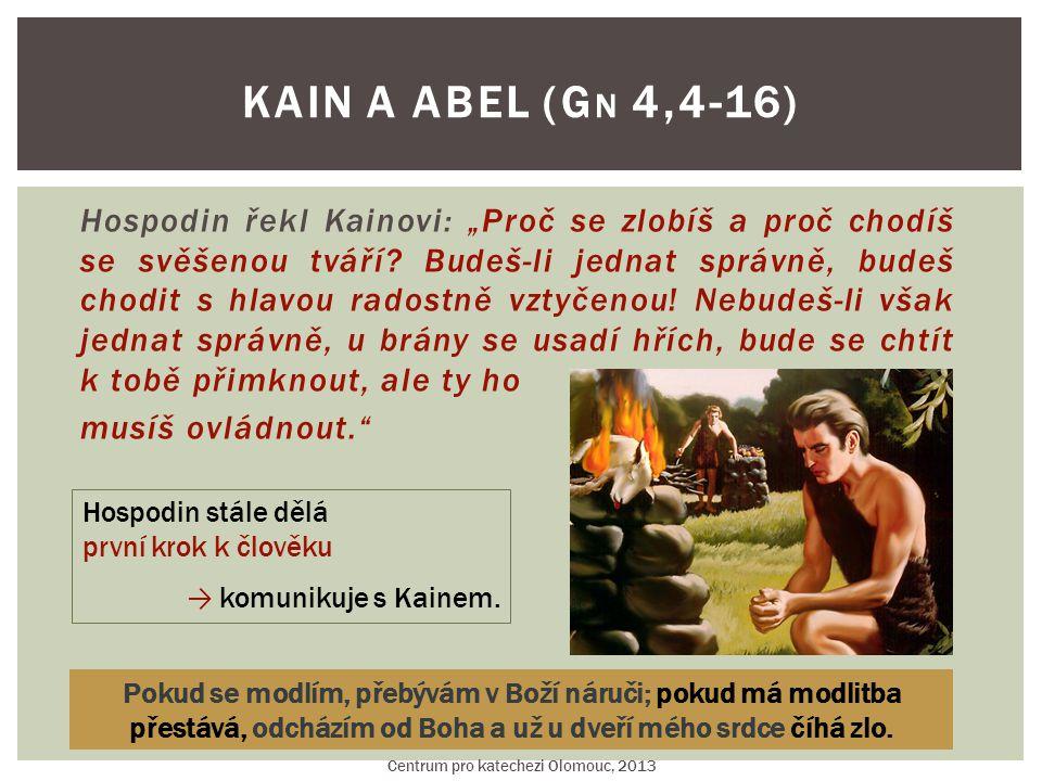 Kain se vrhl na svého bratra Ábela a zabil ho.