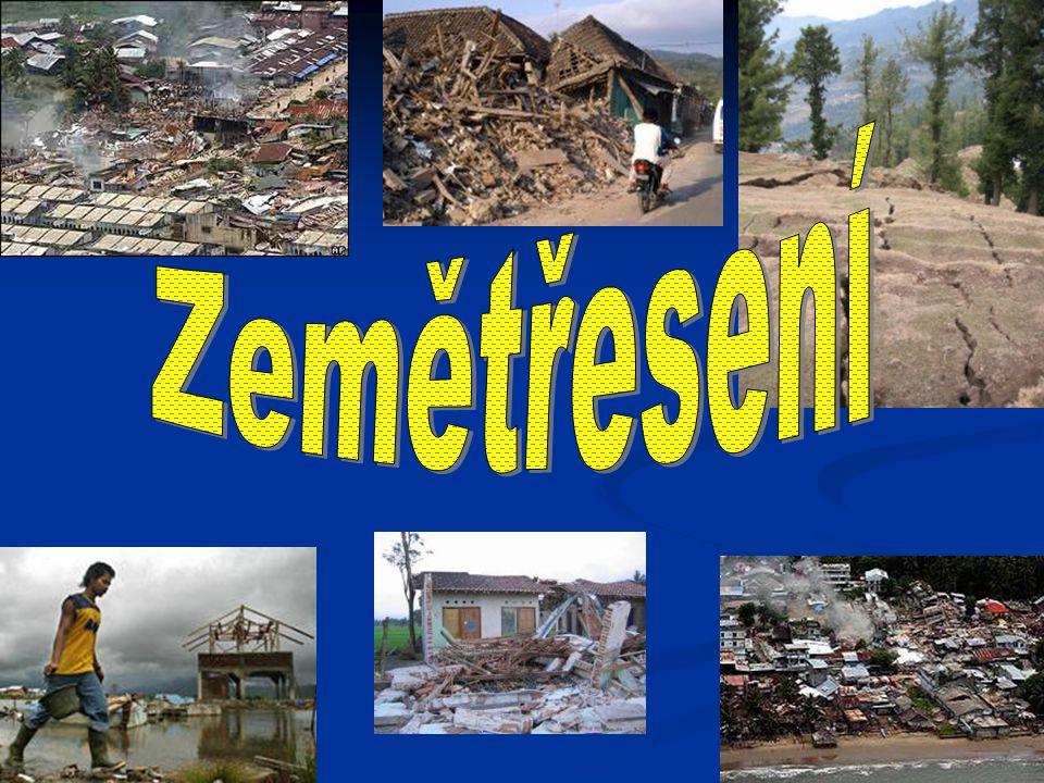 Zemětřesení je náhlý pohyb zemské kůry, vyvolaný uvolněním napětí – např.