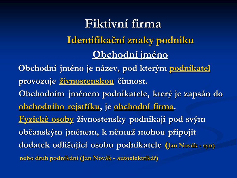 Fiktivní firma IČO: identifikační číslo IČO: identifikační číslo Identifikační číslo osoby – 12345678 (IČ, IČO) Identifikační číslo osoby – 12345678 (IČ, IČO) je v České republice představováno unikátním osmimístným číslem, které náleží právnické osobě, podnikající fyzické osobě nebo organizační složce státu.