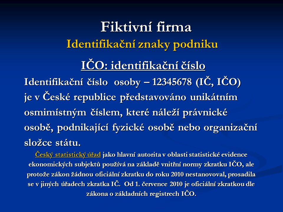 Fiktivní firma Identifikační znaky podniku Logo Logo (z řeckého logos = slovo, řeč, zákon, pojem…) je označení organizace, společnosti, firmy nebo instituce ve speciálním grafickém provedení.