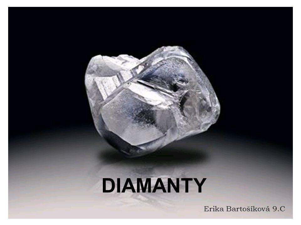 Co si představujeme pod slovem,,Diamant´´ Když slyším slovo diamant, hned se otočím za tým, kdo to řekl.