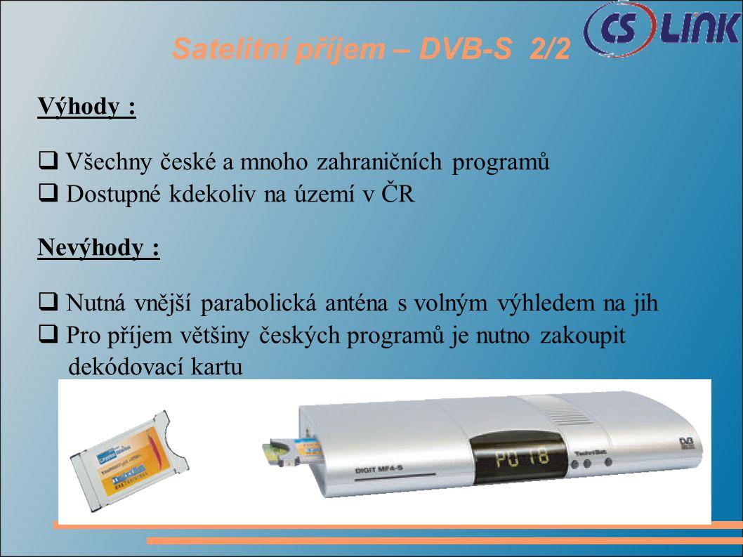 Kabelová televize – DVB-C 1/2 Kabelová televize je nabízena řadou společností převážně ve městech.