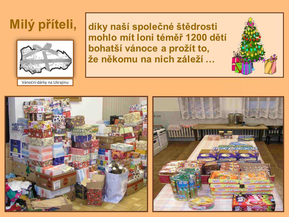Všechny dárky byly převezeny na Zakarpatskou Ukrajinu a byly předány dětem do 14 let.