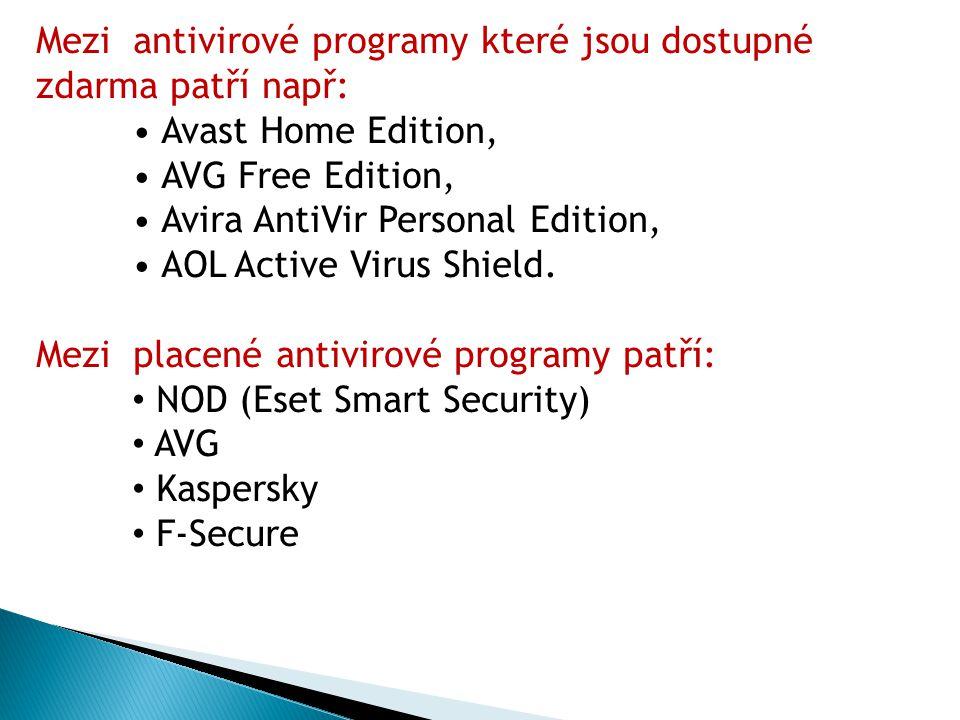 Zvláštní kategorií dnešních antivirových programů jsou tzv.